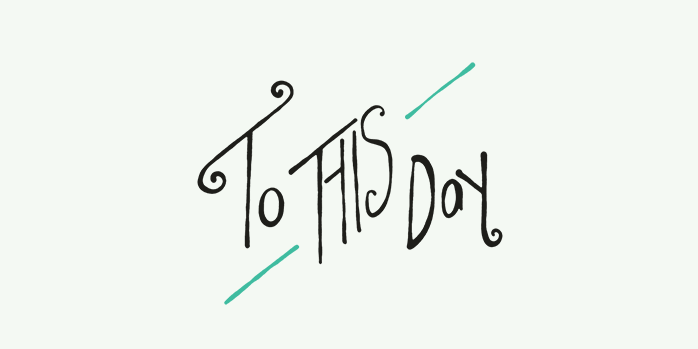 to_this_day_project
